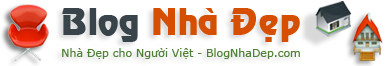 Blog Nhà Đẹp – Nhà Đẹp Cho Người Việt – Thế Giới Nhà Đẹp